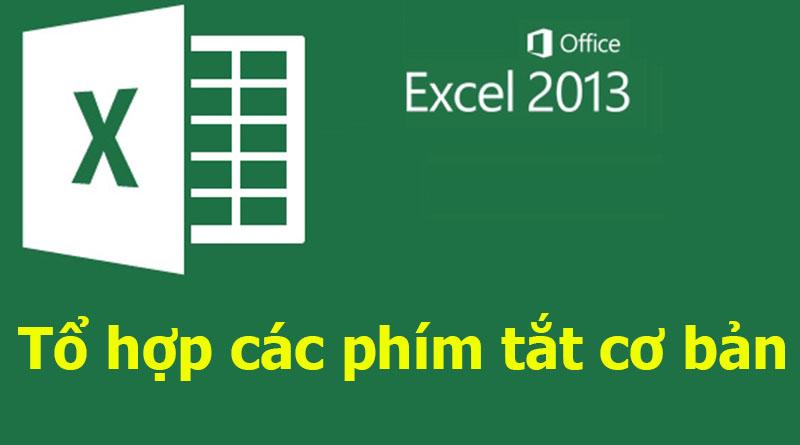 Tổ hợp các phím tắt cơ bản trong Excel